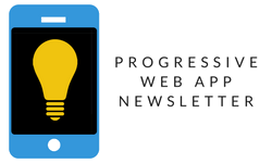 Progressive Web App Newsletter