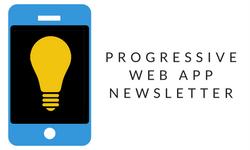 Progressive Web App Newsletter