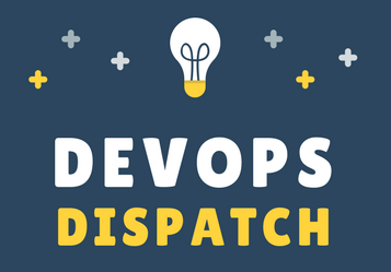 DevOps Dispatch